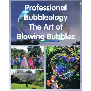 Buch Seifenblasen - Professional Bubbleology The Art of Blowing Bubbles